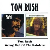 Tom Rush / Wrong End Of The Rainbow