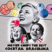 The Best of Messer Chups: Cocktail Draculina