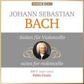Masterpieces Presents Johann Sebastian Bach: Suites for Violoncello, BWV 1007 - 1012