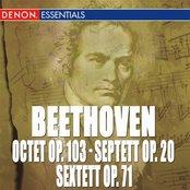 Beethoven: Octet, Op. 103 - Septett, Op. 20 - Sextett, Op. 71