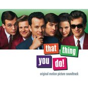 That Thing You Do!  Original Motion Picture Soundtrack