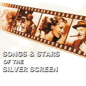 Songs And Stars Of The Silver Screen