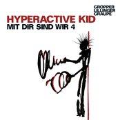 Hyperactive Kid: Mit Dir Sind Wir 4