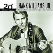 The Best Of Hank Williams, Jr. 20th Century Masters The Millennium Collection