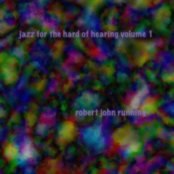 Jazz for the Hard of Hearing, Volume 1