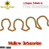 Mellow Dubmarine: A Reggae Tribute to the Beatles (disc 1)