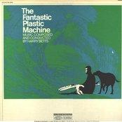 The Fantastic Plastic Machine
