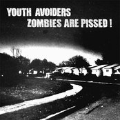 Youth Avoiders/Zombies Are Pissed! Split