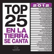 Top 25 en la Tierra Se Canta Edicion 2012