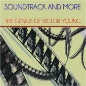 Soundtrack and More (The Genius of Victor Young - Remastered)
