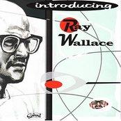 Introducing Ray Wallace