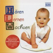 Horen - Lernen - Wachsen: Music for Babies and Children