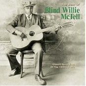 Best of Blind Willie McTell: Classic Recordings of the 1920's & 30's
