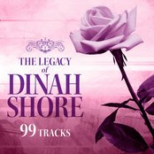 The Legacy of Dinah Shore - 99 Tracks