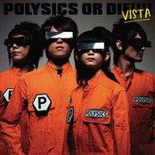 Polysics or Die!!!! Vista