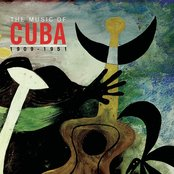 The Music Of Cuba 1909-1951