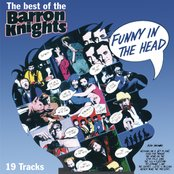 Funny In The Head - The Best Of The Barron Knights