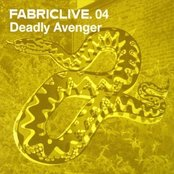 Fabriclive 04: Deadly Avenger
