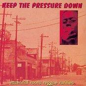 Keep The Pressure Down