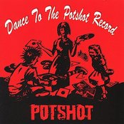 Dance to the Potshot Record