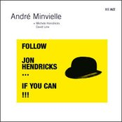 Follow Jon Hendricks... if you can !!!