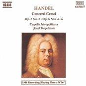 HANDEL: Concerti Grossi Op. 3, No. 3 and Op. 6, Nos. 4-6