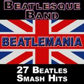 Beatlemania: 27 Beatles Smash Hits (The British Invasion)