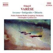 VARESE: Arcana / Integrales / Deserts