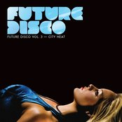 Future Disco Vol. 3 - City Heat