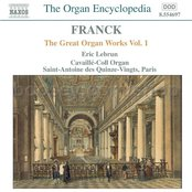 FRANCK: Great Organ Works, Vol.  1