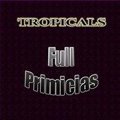 Tropicales: Full Primicias