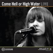 Come Hell or High Water Live at the dotmatrix project