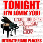 Tonight (I'm Lovin' You) (Enrique Iglesias and Ludacris Piano Mixes)