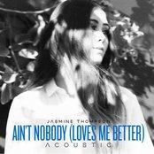 Ain't Nobody (Loves Me Better) [Acoustic]