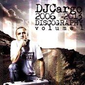 DJ Cargo Discography 2006-2013, Vol.1
