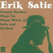 Francis Poulenc Plays The Piano Music Of Erik Satie