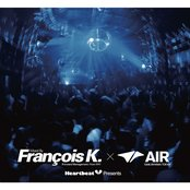 Heartbeat Presents Mixed By Francois K. @ Air