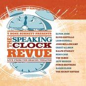 T Bone Burnett Presents The Speaking Clock Revue Live From The Beacon Theatre