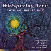 Whispering Tree: Anishinaabe Stories & Songs