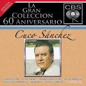 La Gran Coleccion Del 60 Aniversario CBS - Cuco Sanchez