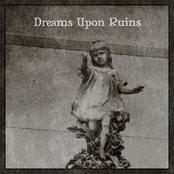 Dreams Upon Ruins