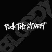 FUCK THE STREET