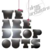 We Are Dropouts
