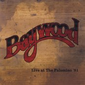 Baywood Live at the Palomino '81