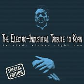 The Electro-Industrial Tribute to Korn: Twisted, Wicked Right Now