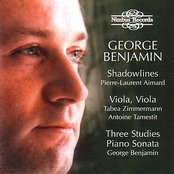 Benjamin: Shadowlines / Viola, Viola / Three Studies / Piano Sonata