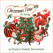 Christmas Time In Song - 30 Festive Family Favourites