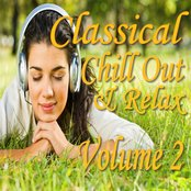 Classical Chill Out and Relax, Vol. 2