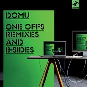 Domu's One Offs Remixes and B Sides