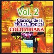 Clásicos de la Música Tropical Colombiana Volume 2